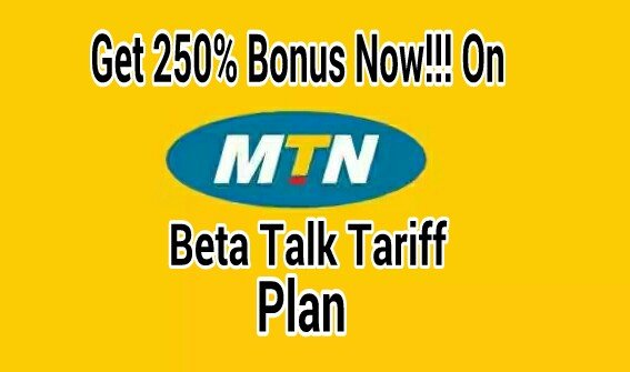 MTN Beta Talk Tariff Plan Updated – Get 250% Bonus On Any