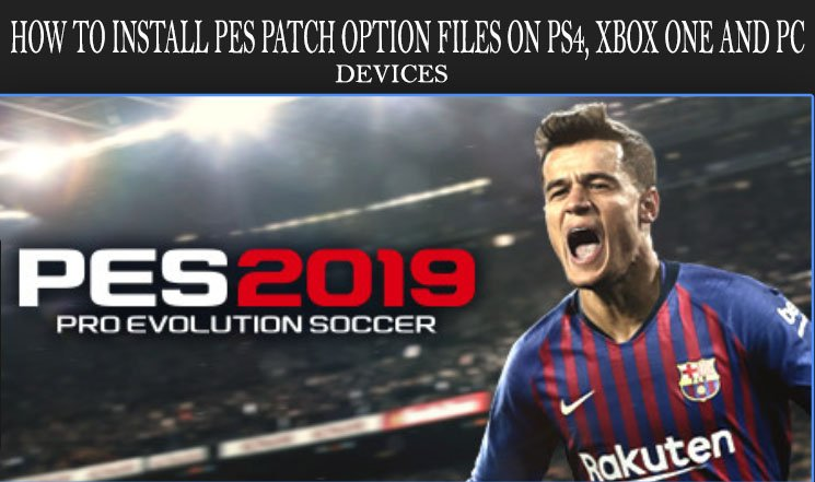 What is PES 2019 Patch: How to Download Game files - Kits